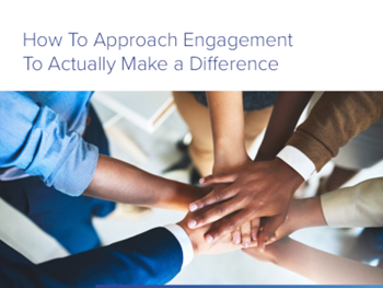 Achievers How to Approach Engagement to Actually Make a Difference